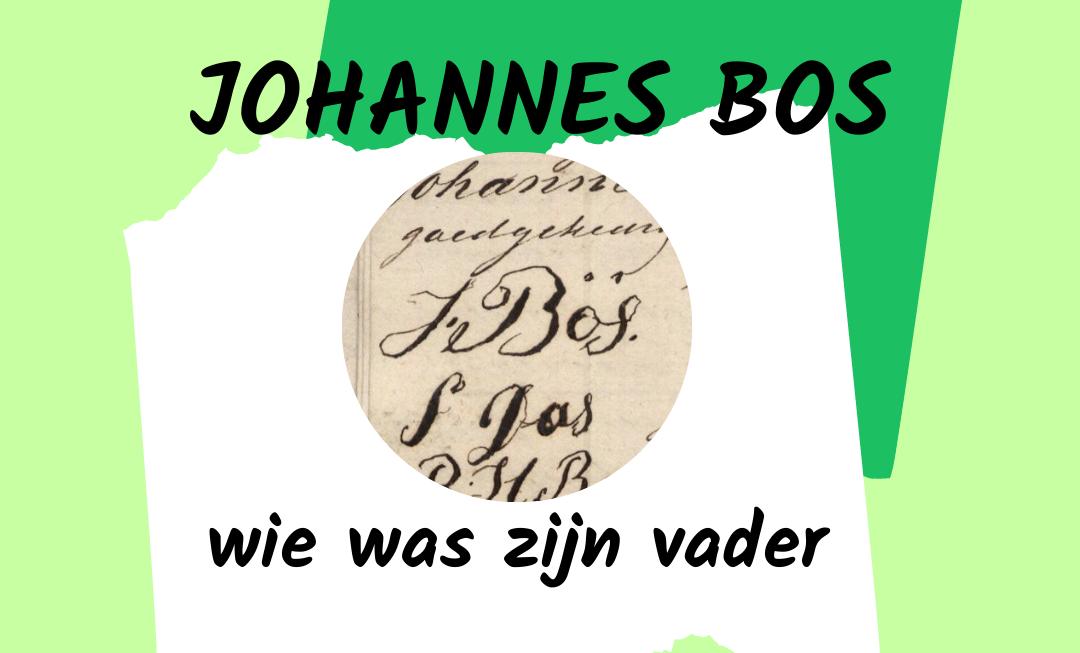 Wie was de vader van Johannes Bos