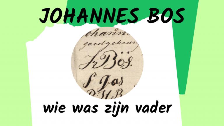 johannes bos wie was zijn vader